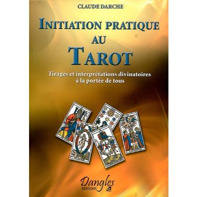 Initiation pratique au tarot - Claude Darche