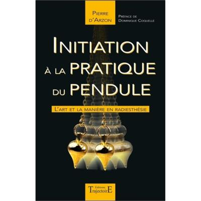 Initiation à la pratique du pendule - Pierre d'Arzon