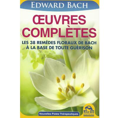 Edward Bach - Oeuvres Complètes