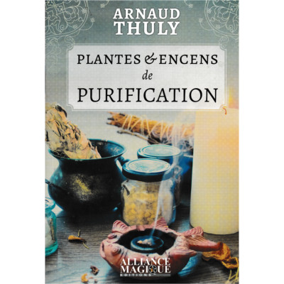 Plantes & Encens de Purification - Arnaud Thuly