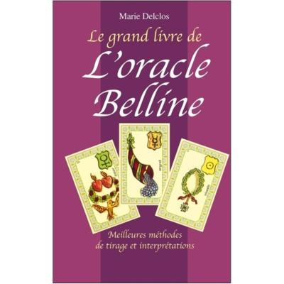 Le Grand livre de l'oracle Belline - Marie Delclos