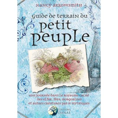 Guide De Terrain Du Petit Peuple - Nancy Arrowsmith